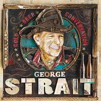 George Strait – Cold Beer Conversation
