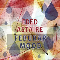 Fred Astaire – Februar Mood