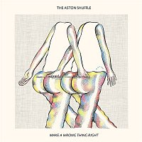The Aston Shuffle – Make A Wrong Thing Right (feat. Micah Powell)
