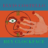 Elvis Costello – Hey Clockface / How Can You Face Me?