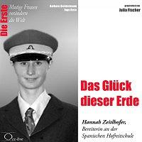 Barbara Sichtermann, Ingo Rose, Julia Fischer – Die Erste: Das Gluck dieser Erde / Hannah Zeitlhofer (Bereiterin)