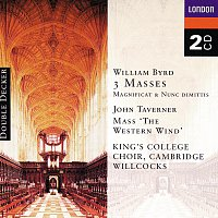 The Choir of King's College, Cambridge, Sir David Willcocks – Byrd: 3 Masses, Taverner: Western Wind Mass etc. [2 CDs]