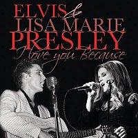 Elvis & Lisa Marie Presley – I Love You Because ((Duet))