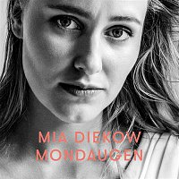 Mia Diekow – Mondaugen