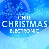 Various  Artists – Chill Christmas Electronic
