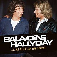 Daniel Balavoine, Johnny Hallyday – Je ne suis pas un héros