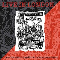 Left for Dead, Social Insecurity, Zeměžluč – Live in London