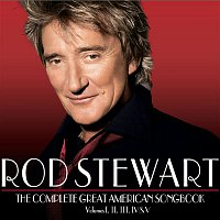 Rod Stewart – The Complete Great American Songbook