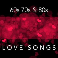 Různí interpreti – 60s 70s and 80s Love Songs
