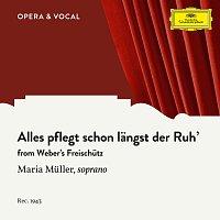 Maria Muller, Stadtisches Orchester Berlin, Robert Heger – Weber: Alles pflegt schon langst der Ruh'