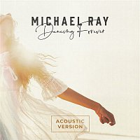 Michael Ray – Dancing Forever (Acoustic Version)