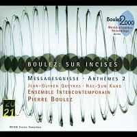 Ensemble Intercontemporain, Ensemble De Violoncelles De Paris, Pierre Boulez – Boulez: Sur Incises; Messagesquisse; Anthemes 2