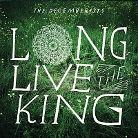 The Decemberists – Long Live The King