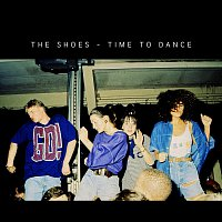 The Shoes – Time To Dance