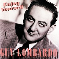 Guy Lombardo – Enjoy Yourself: The Hits Of Guy Lombardo