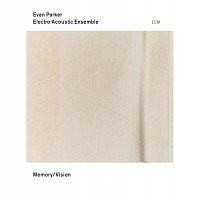 Evan Parker Electro-Acoustic Ensemble – Memory / Vision