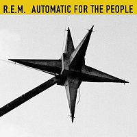 R.E.M. – Automatic For The People [25th Anniversary Edition]