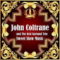 John Coltrane, The Red Garland Trio – Sweet Slow Music