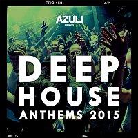Various  Artists – Azuli presents Deep House Anthems 2015