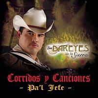 Los Dareyes De La Sierra – Corridos Y Canciones Pa'l Jefe