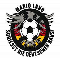 Mario Lang – Schieszt die Deutschen raus