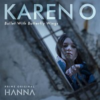 """Karen O – Bullet With Butterfly Wings (From """"Hanna"""")"""