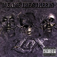 L.O.X. – We Are The Streets
