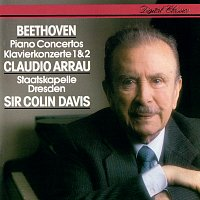 Claudio Arrau, Staatskapelle Dresden, Sir Colin Davis – Beethoven: Piano Concertos Nos. 1 & 2