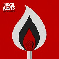 Circa Waves – Fire That Burns [Acoustic]