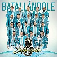 La Séptima Banda – Batallándole