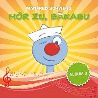 Manfred Schweng – Hör zu, Bakabu - Album 3