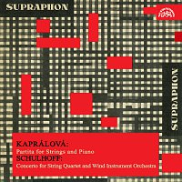 Různí interpreti – Kaprálová: Partita pro smyčcové kvarteto, Schulhoff: Koncert pro smyčcové kvarteto