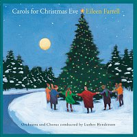 Eileen Farrell, Luther Henderson & His Orchestra – Carols For Christmas Eve