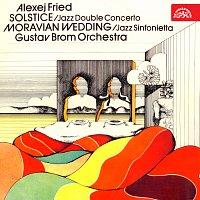 Alexej Fried, Orchestr Gustava Broma – Fried: Moravská svatba, Slunovrat