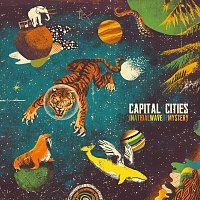 Capital Cities – In A Tidal Wave Of Mystery [Deluxe]