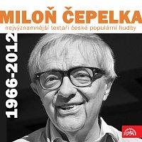 Miloň Čepelka, různí sólisté – Nejvýznamnější textaři české populární hudby Miloň Čepelka (1966-2012)