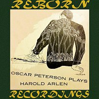 Oscar Peterson – Plays Harold Arlen (HD Remastered)
