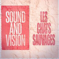 Les Chats Sauvages – Sound and Vision