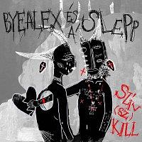 ByeAlex és a Slepp – Szív(sz)Kill