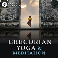 Various  Artists – Gregorian Yoga & Meditation: Entrancing Relaxation
