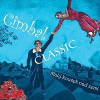Cimbal Classic – Malý kousek nad zemí