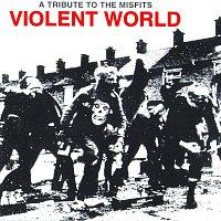 Přední strana obalu CD Violent World: A Tribute To The Misfits
