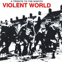 Různí interpreti – Violent World: A Tribute To The Misfits