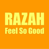Razah, Memphis Bleek – Feel So Good [Radio Edit]