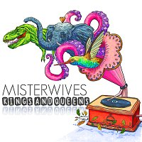 MisterWives – Kings And Queens