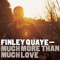Finley Quaye – Much More Than Much Love