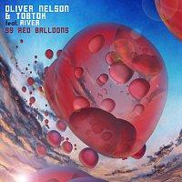 Oliver Nelson, Tobtok, River – 99 Red Balloons