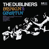 The Dubliners – Drinkin' & Courtin' (2012 - Remaster)