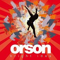 Orson – Bright Idea