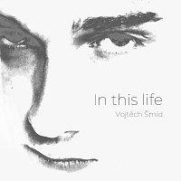 Vojtěch Šmíd – In this life